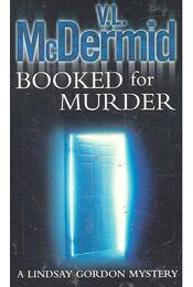 Booked for Murder - McDERMID, V, L, - Régikönyvek