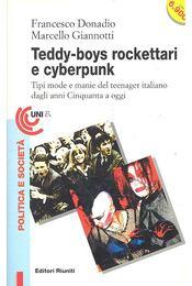 Teddy-boys, rockettari e cyberpunk - DONADIO, FRANCESCO - GIANOTTI, MARCELLO - Régikönyvek