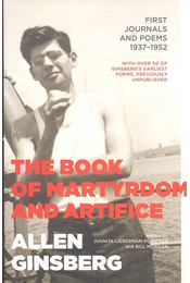 The Book of Martyrdom and Artifice - First Journals and Poems 1937-1952 - Ginsberg, Allen - Régikönyvek