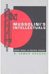 Mussolini's Intellectuals - Fascist Social and Political Thought - Régikönyvek