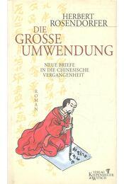 Die Grosse Umwendung - Neue Briefe in die Chinesische Vergangenheit - Régikönyvek