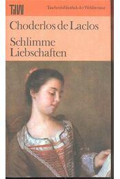 Schlimme Liebschaften - de Laclos, Choderlos - Régikönyvek