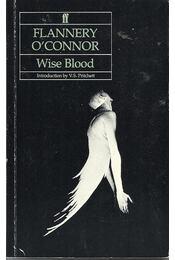 Wise Blood - Connor, Flannery O - Régikönyvek
