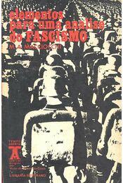 Elementos Para uma Análise do Fascismo - MACCIOCCHI, M. A. - Régikönyvek