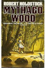 Mythago Wood - Robert Holdstock - Régikönyvek