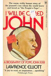 I Will Be Called John - A Biography of Pope John XXIII - Régikönyvek