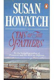 Sins of the Fathers - Howatch, Susan - Régikönyvek