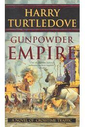 Gunpowder Empire - TURTLEDOVE, HARRY - Régikönyvek