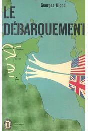 Le débarquement - Blond, Georges - Régikönyvek
