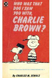 Who Was That Dog I Saw You With, Charlie Brown? - Régikönyvek