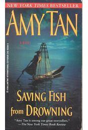 Saving Fish from Drowning - Tan, Amy - Régikönyvek