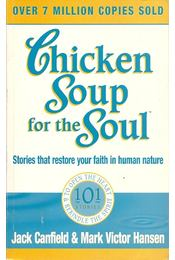 Chicken Soup for the Soul - CANFIELD, JACK - HANSEN, MARK VICTOR - Régikönyvek