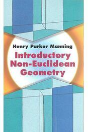 Introductory Non-Euclidean Geometry - Manning, Henry Parker - Régikönyvek