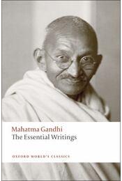 The Essential Writings - Gandhi, Mahátmá - Régikönyvek