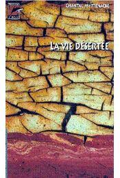 La vie déserte - MYTTENAERE, CHANTAL - Régikönyvek