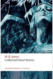 Collected Ghost Stories - JAMES, M.R. - Régikönyvek