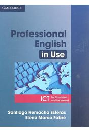 Professional English in Use ICT Student's Book - ESTERAS, REMACHA, SANTIAGO - FABRE, MARCO, ELENA - Régikönyvek