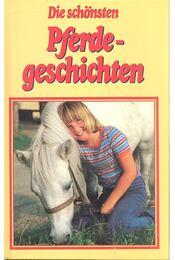 Die schönsten Pferdegeschichten - Régikönyvek