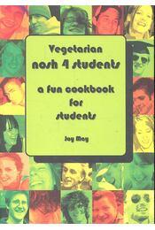 Vegetarian Nosh 4 Students - A Fun Cookbook For Students - MAY, JOY - Régikönyvek