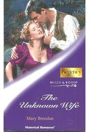 The Unknown Wife - BRENDAN, MARY - Régikönyvek