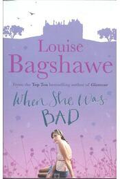 When She Was Bad - Bagshawe, Louise - Régikönyvek