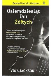 Osiemdziesiatm Dni Zoltych - JACKSON, VINA - Régikönyvek