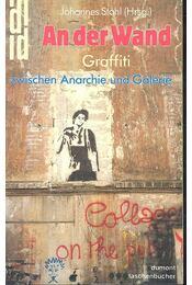 An der Wand - Graffiti zwischen Anarchie und Galerie - Régikönyvek