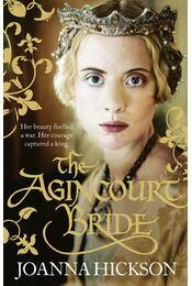 The Agincourt Bride - HICKSON, JOANNA - Régikönyvek