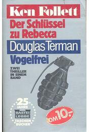 Der Schlüssel yu Rebecca / Vogelfrei - Régikönyvek