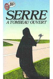 SERRE à tombeau ouvert - Régikönyvek