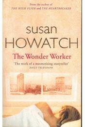 The Wonder Worker - Howatch, Susan - Régikönyvek