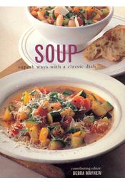 Soup - Superb Ways with Classic Dish - Mayhew, Debra - Régikönyvek