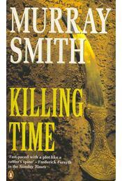 Killing Time - Smith, Murray - Régikönyvek