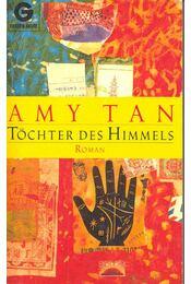 Töchter des Himmels - Tan, Amy - Régikönyvek