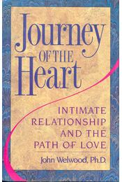 Journey of the Heart - Intimate Relationship and the Path of Love - Welwood, John - Régikönyvek