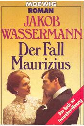 Der Fall Maurizius - Wassermann Jakob - Régikönyvek