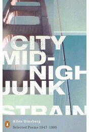 City Midnight Junk Strain - Selected Poems 1947-1995 - Ginsberg, Allen - Régikönyvek