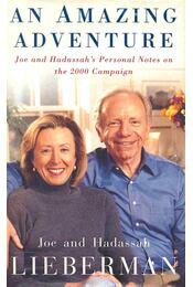 An Amazing Adventure  - Joe and Hadassah's Personal Notes on the 2000 Campaign - LIEBERMAN, JOE - LIEBERMAN, HADASSAH - Régikönyvek