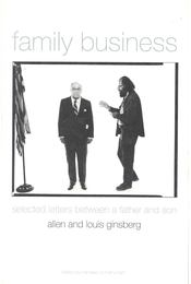 Family Business - Selected Letters Between a Father and Son - GINSBERG, ALLEN, GINSBERG, LOUIS - Régikönyvek