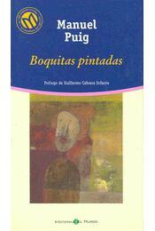 Boquitas pintadas - Puig, Manuel - Régikönyvek