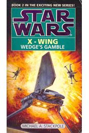 Star Wars - X-Wing: Wedge's Gamble - Michael A. Stackpole - Régikönyvek