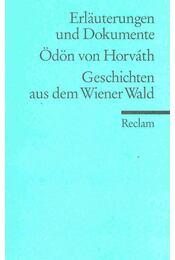 Erläuterungen und Dokumente - Ödön von Horváth: Geschichten aus dem Wiener Wald - SCHMIDJEL, CHRISTINE - Régikönyvek