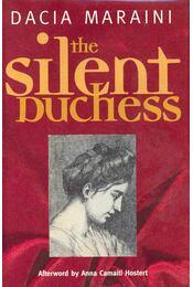 The Silent Duchess - Maraini, Dacia - Régikönyvek
