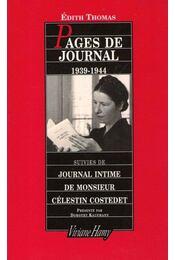 Pages de journal : 1939-1944 suivies de journal intime de Mr Célestin Costedet - Régikönyvek