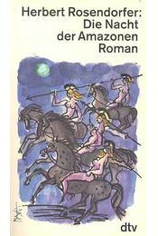 Die Nacht der Amazonen - ROSENDORFER, HERBERT - Régikönyvek