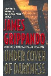 Under Cover of Darkness - James Grippando - Régikönyvek