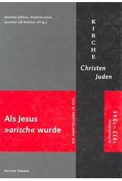 """Als Jesus """"arisch"""" wurde – Kirche, Christen, Juden in Nordelbien 1933-1945 - Régikönyvek"""