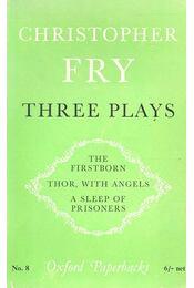 Three Plays – The Firstborn; Thor, with Angels; A Sleep of Prisoners - Fry, Christopher - Régikönyvek