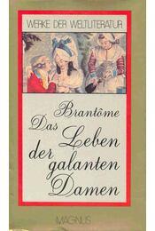 Das Leben der galanten Damen - BRANTOME, SEIGNEUR - Régikönyvek