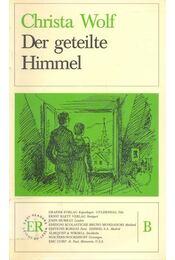 Der geteilte Himmel - Wolf, Christa - Régikönyvek